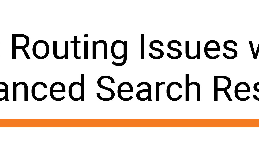 Fax Routing Issues with Advanced Search Results
