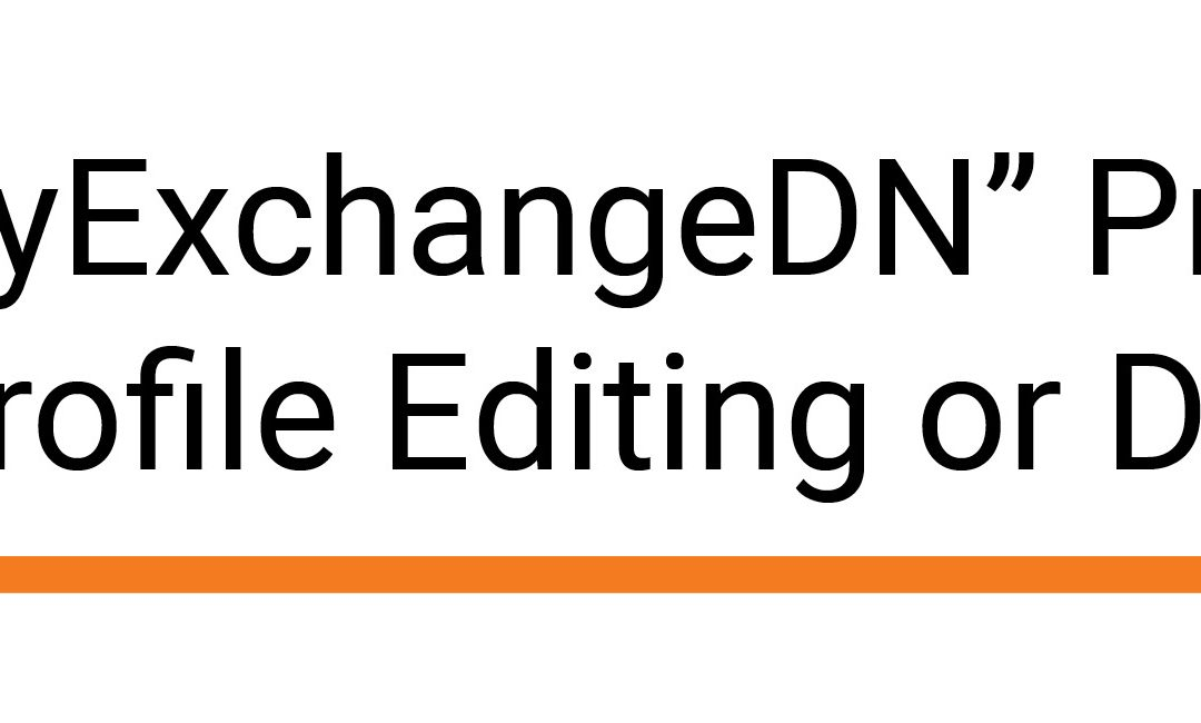 """""""LegacyExchangeDN"""" Prevents User Profile Editing or Deletion"""