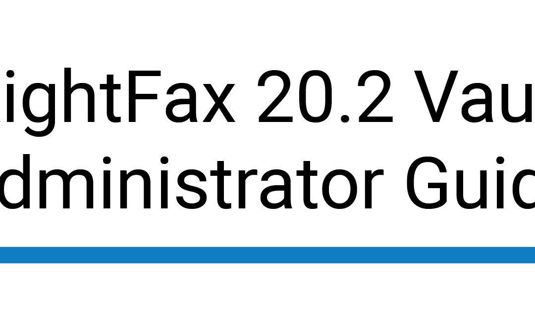 RightFax 20.2 Vault Administrator Guide