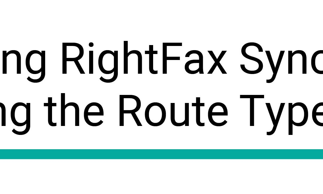 Configuring RightFax Sync Module – Changing the Route Type to PDF