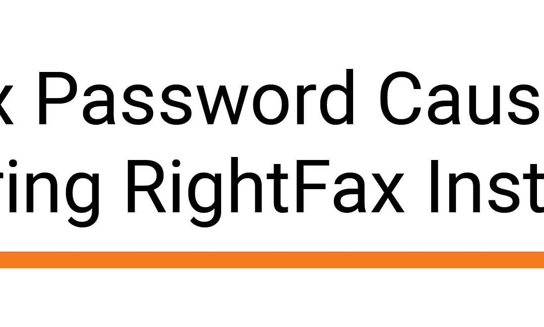 Complex Password Causing Lock Out During RightFax Installation